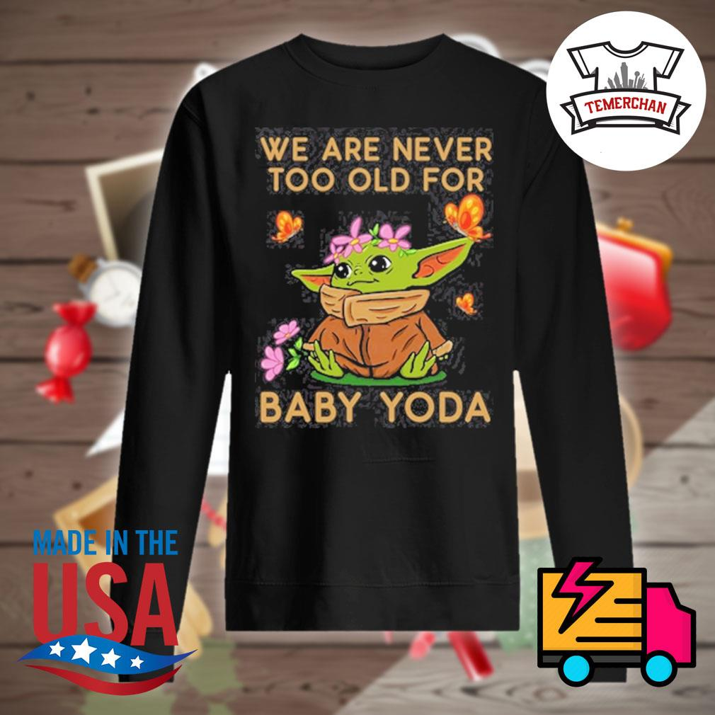 We are never too old for baby Yoda s Sweater