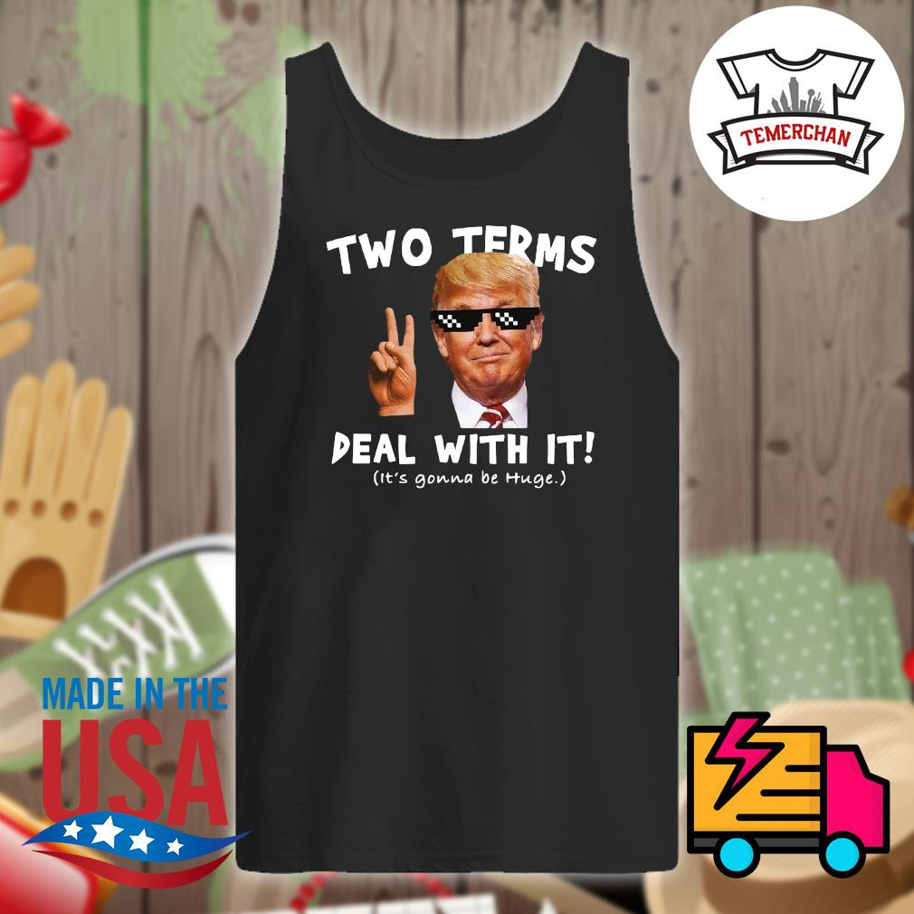 Trump two terms deal with it it's gonna be huge s Tank-top
