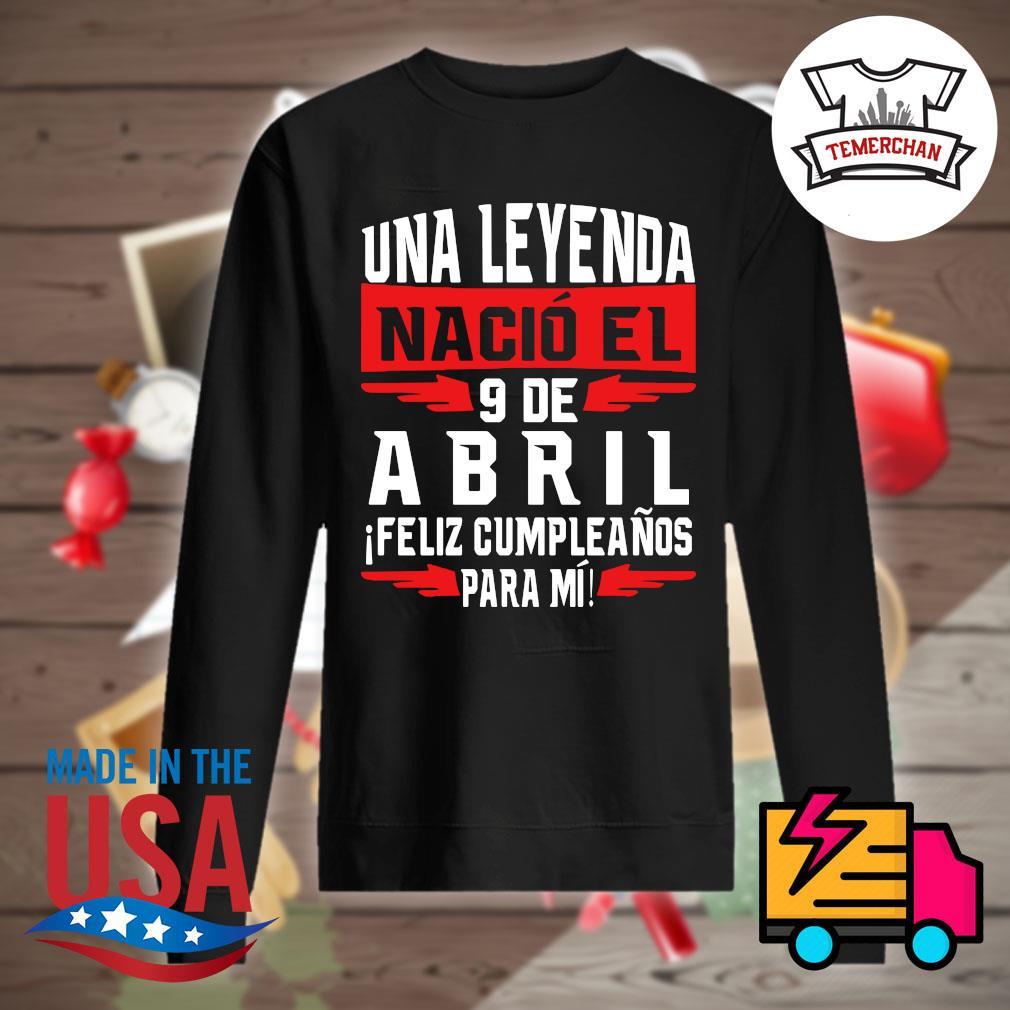 Una Leyenda nacio el 9 de abril ifeliz cumpleanos para mi s Sweater