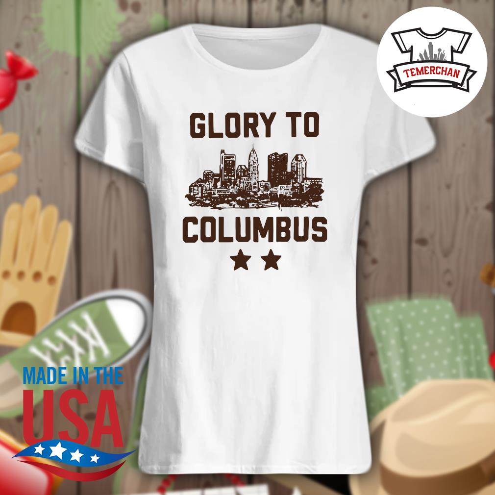 Glory to Columbus s Ladies t-shirt