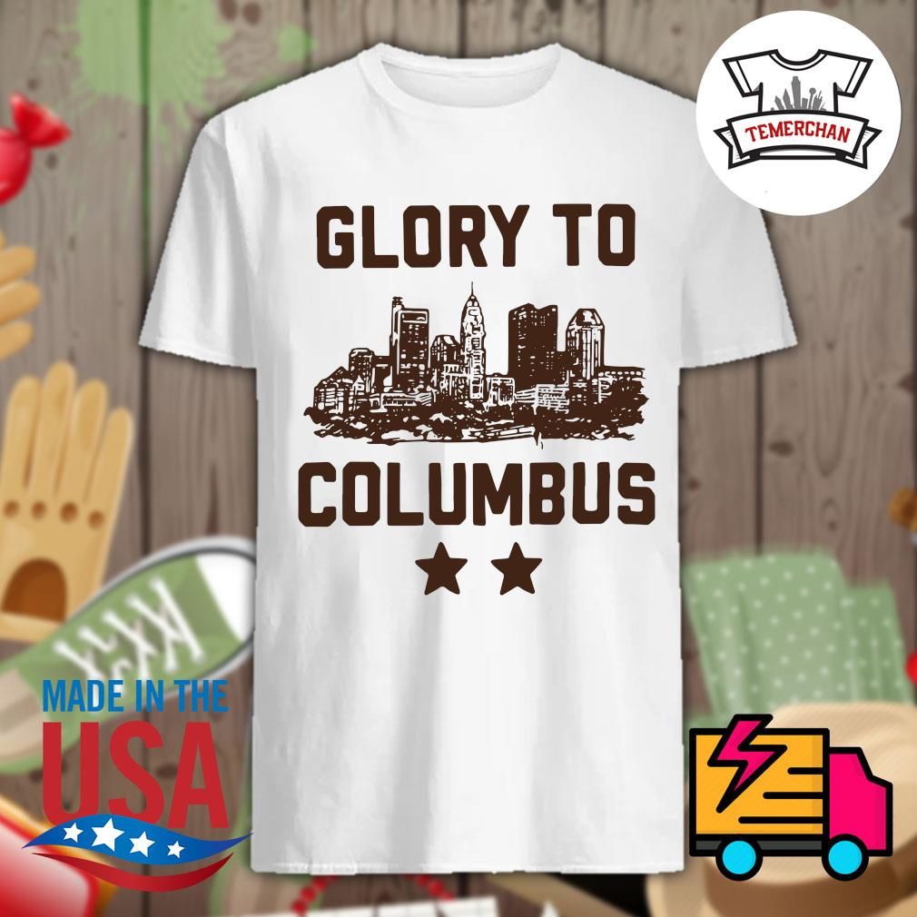 Glory to Columbus shirt