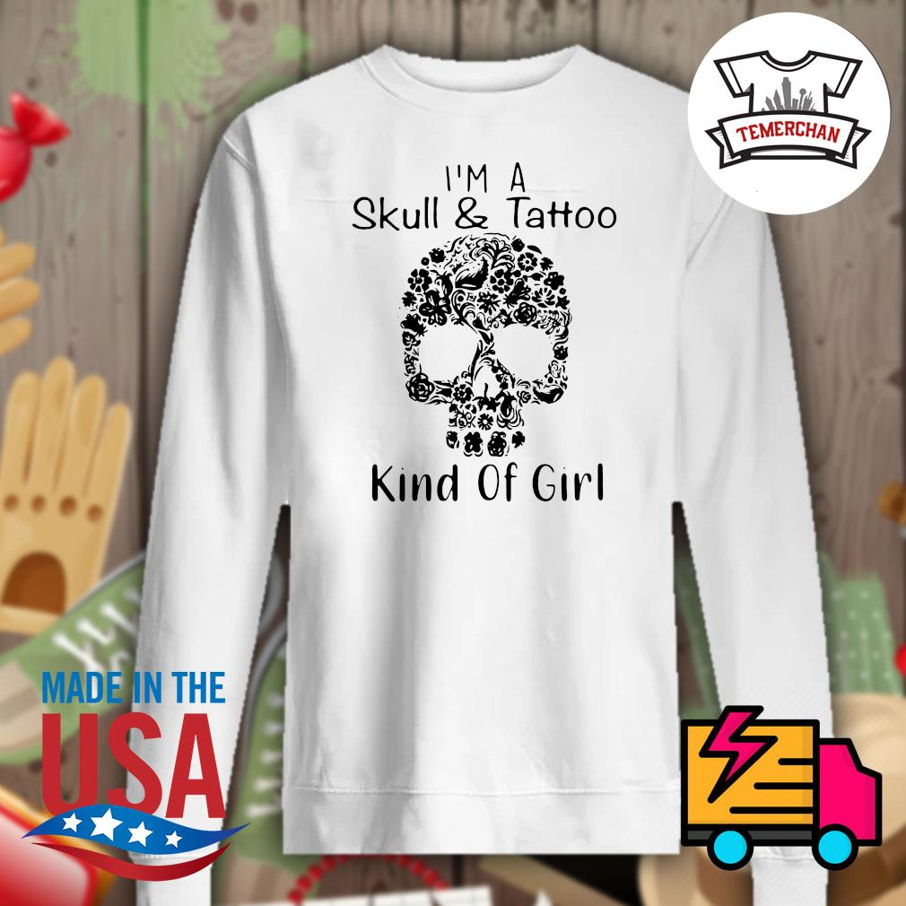 I'm a Skull and Tattoo kind of girl s Sweater
