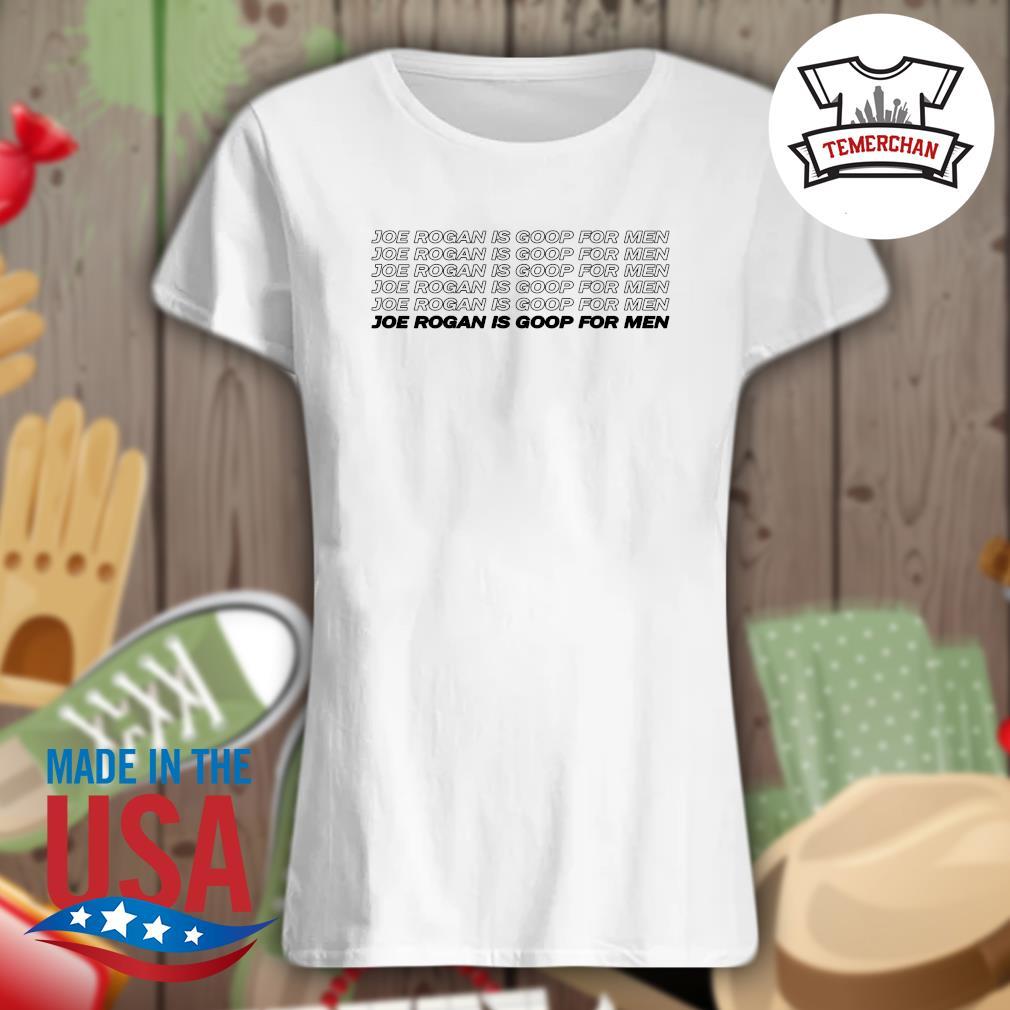 Joe Rogan is goop for men s Ladies t-shirt