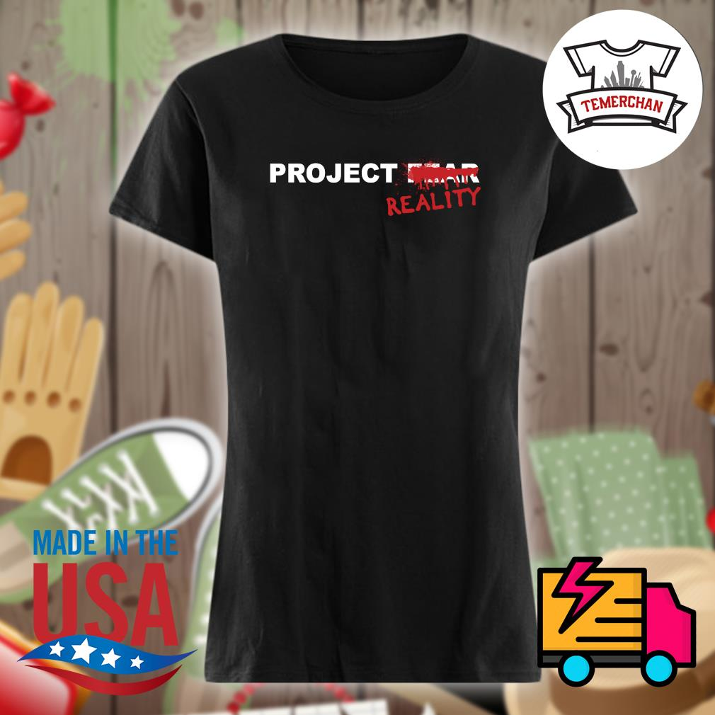 Project Fear Reality s Ladies t-shirt