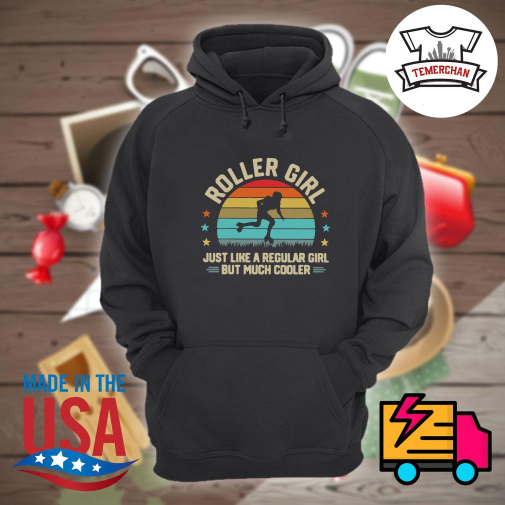 Roller Girl just like a regular girl but much cooler Vintage s Hoodie
