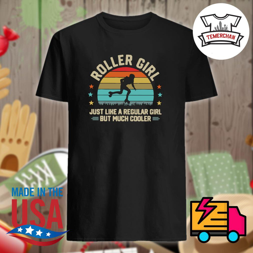 Roller Girl just like a regular girl but much cooler Vintage shirt