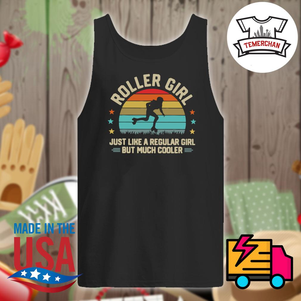 Roller Girl just like a regular girl but much cooler Vintage s Tank-top