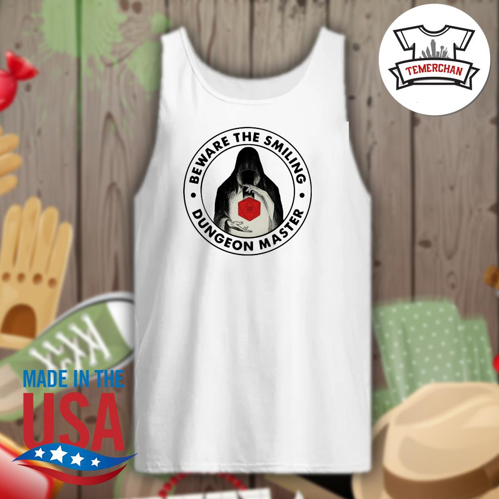 Beware the smiling Dungeon master s Tank-top