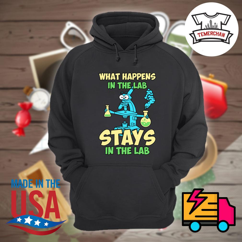 What happens in the lab stays in the lab s Hoodie
