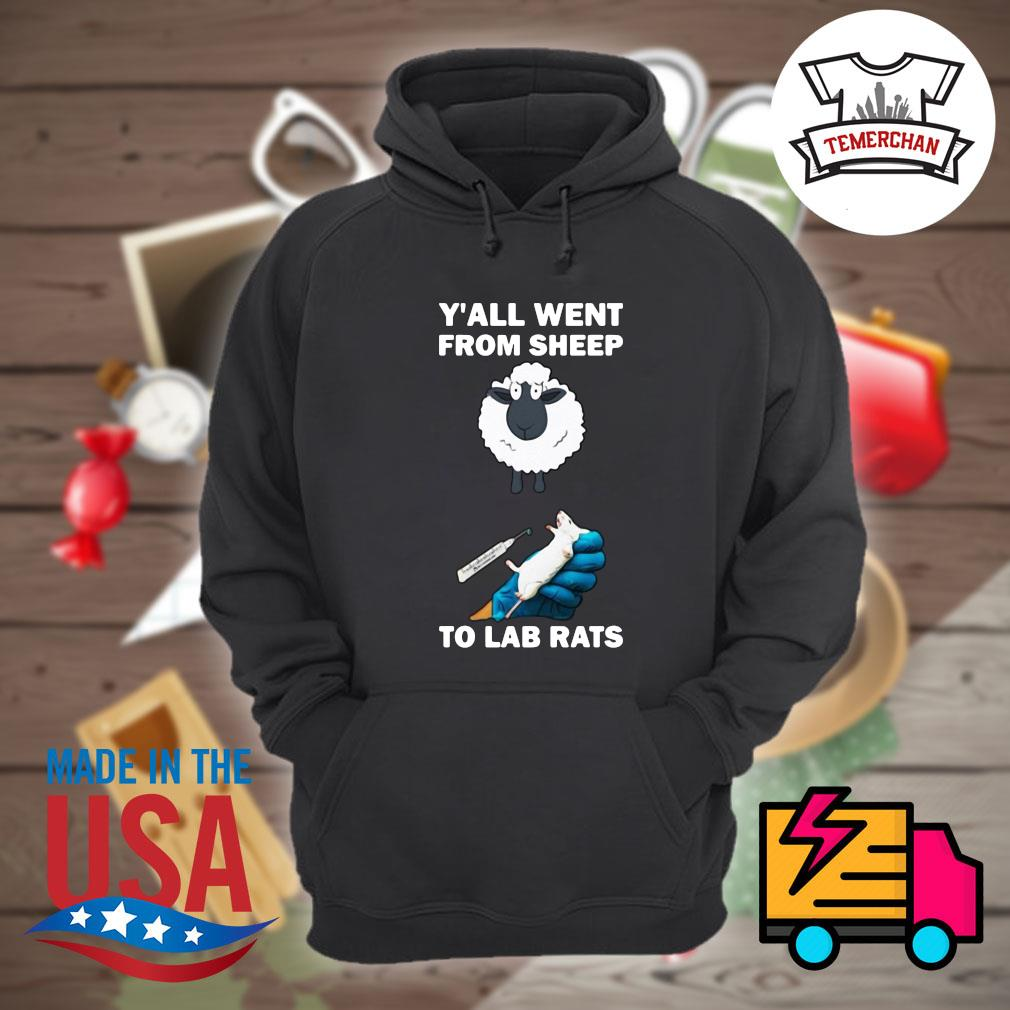 Y'all went from sheep to lab rats s Hoodie