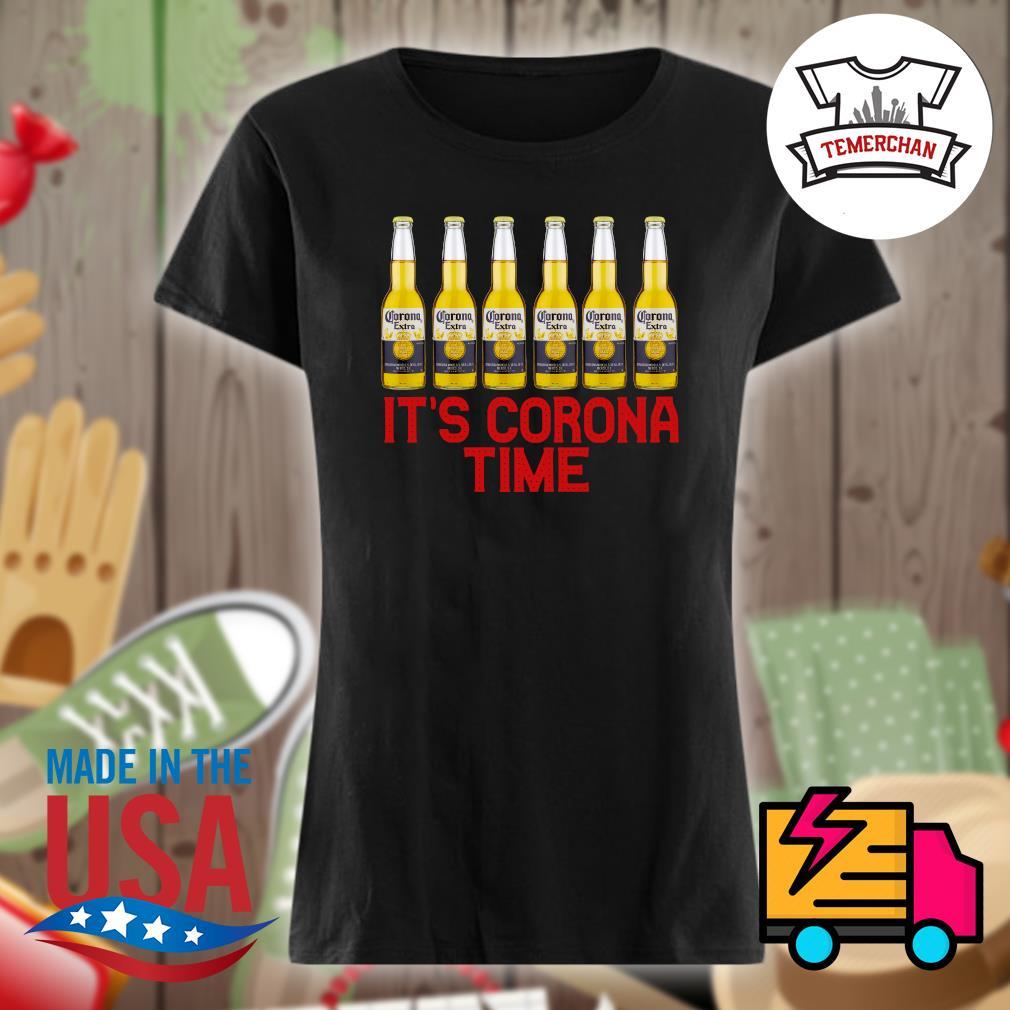 Corona extra beer It's corona time s Ladies t-shirt