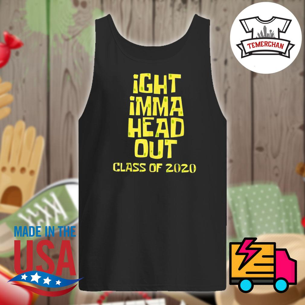 Ight imma head out class of 2020 s Tank-top