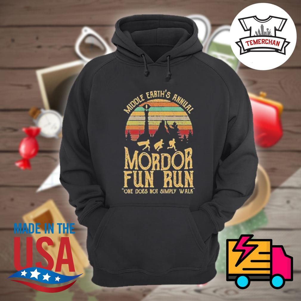Middle earth's annual mordor fun run one does not simply walk sunset s Hoodie