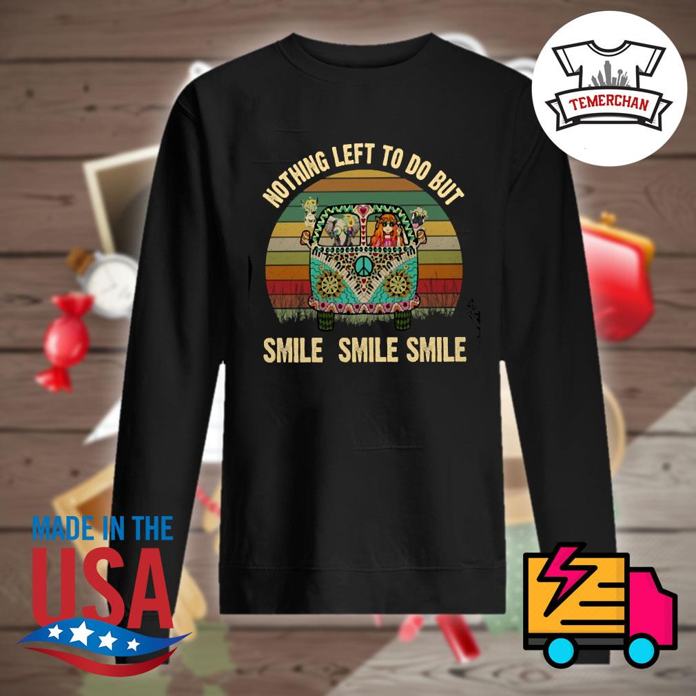 Nothing left to do but smile smile s Sweater