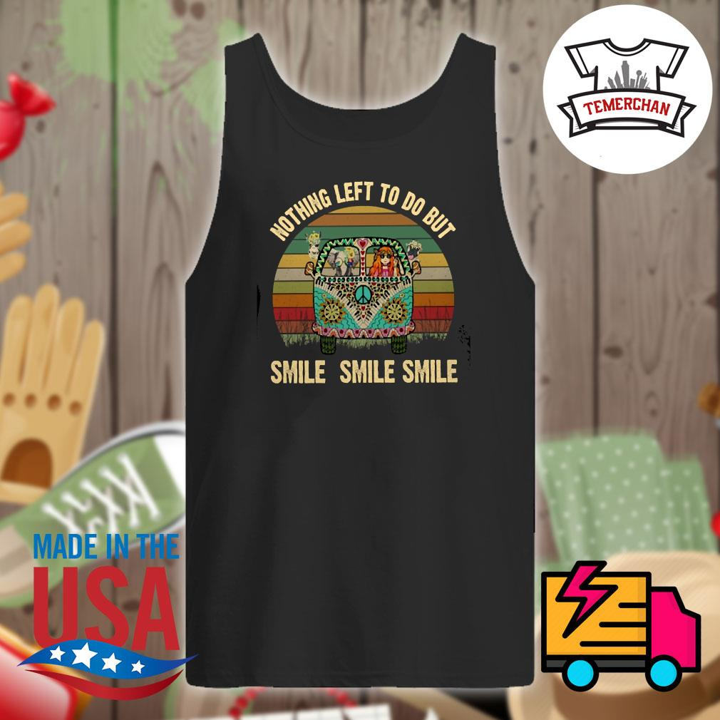 Nothing left to do but smile smile s Tank-top