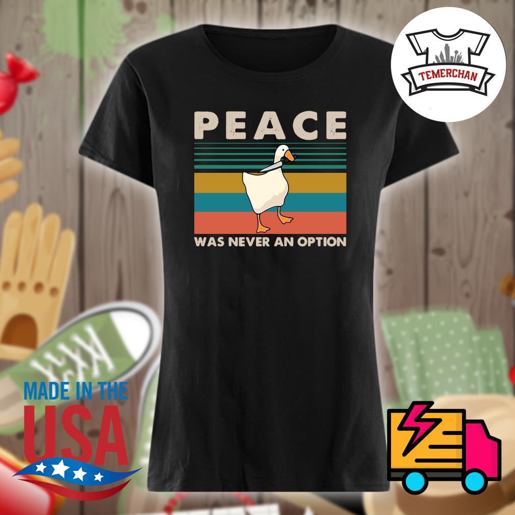 Duck Peace was never an option vintage s Ladies t-shirt