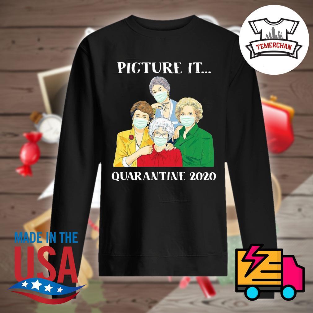 Golden girls picture it quarantine 2020 s Sweater