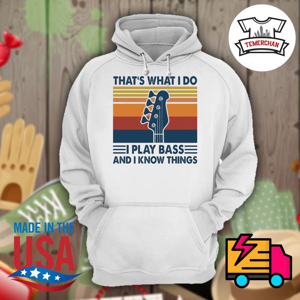 Guitar That's what I do I play bass and I know things vintage s Hoodie