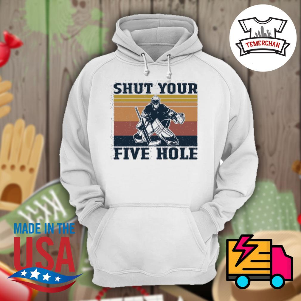 Shut your five hole Ice Hockey vintage s Hoodie