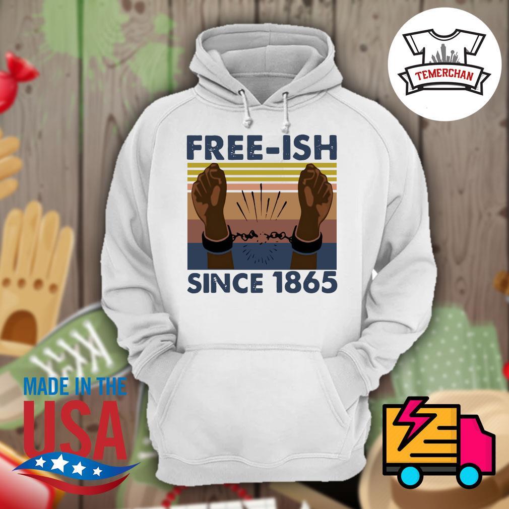 Free - ish since 1865 vintage s Hoodie