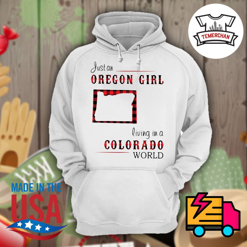 Just an oregon girl living in a colorado world s Hoodie
