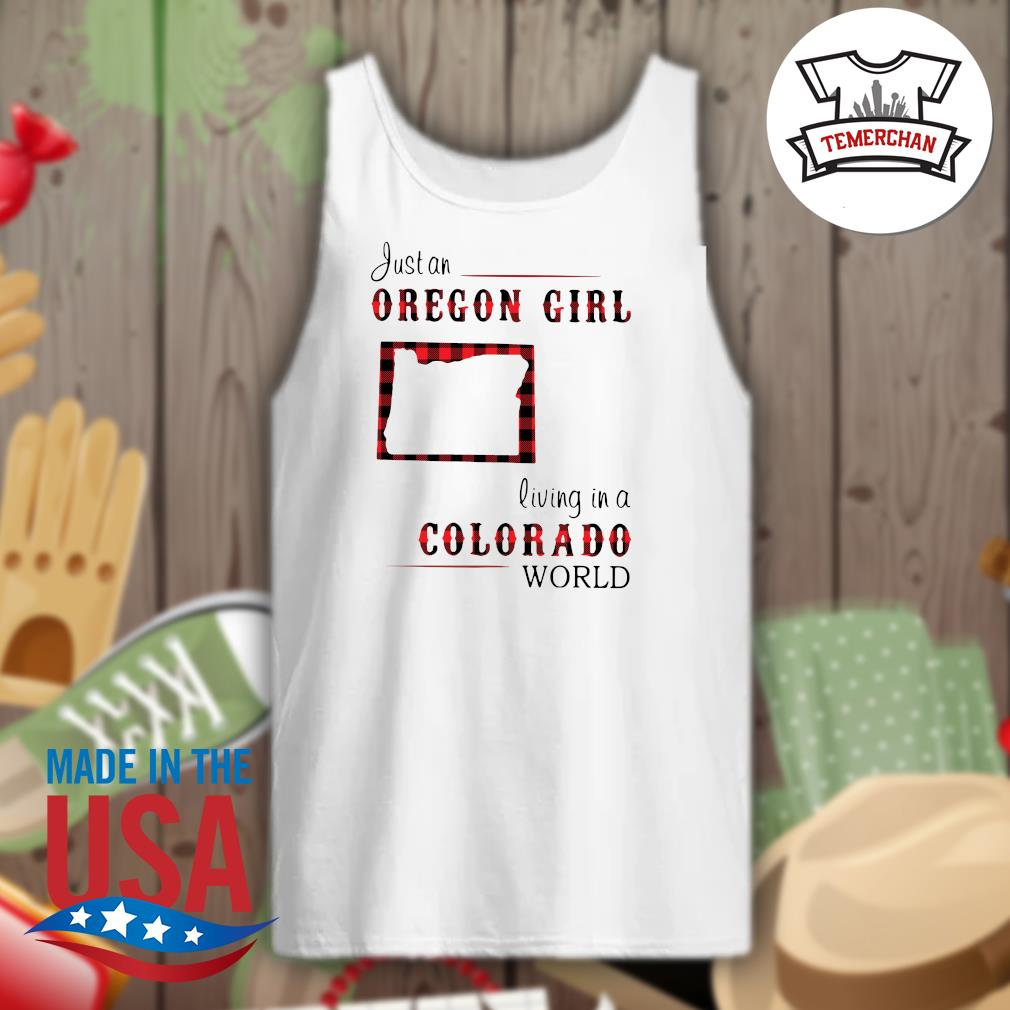 Just an oregon girl living in a colorado world s Tank-top