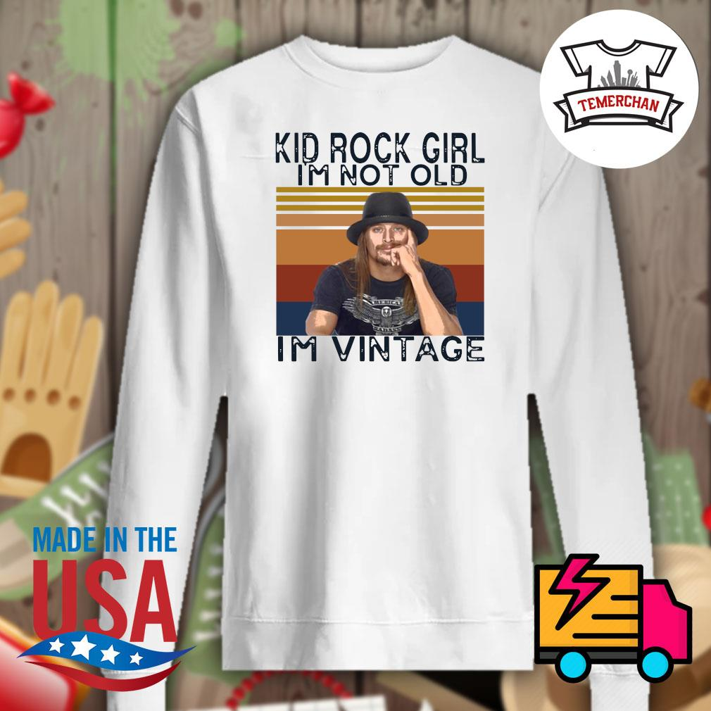 Kid rock girl I'm not old I'm vintage s Sweater