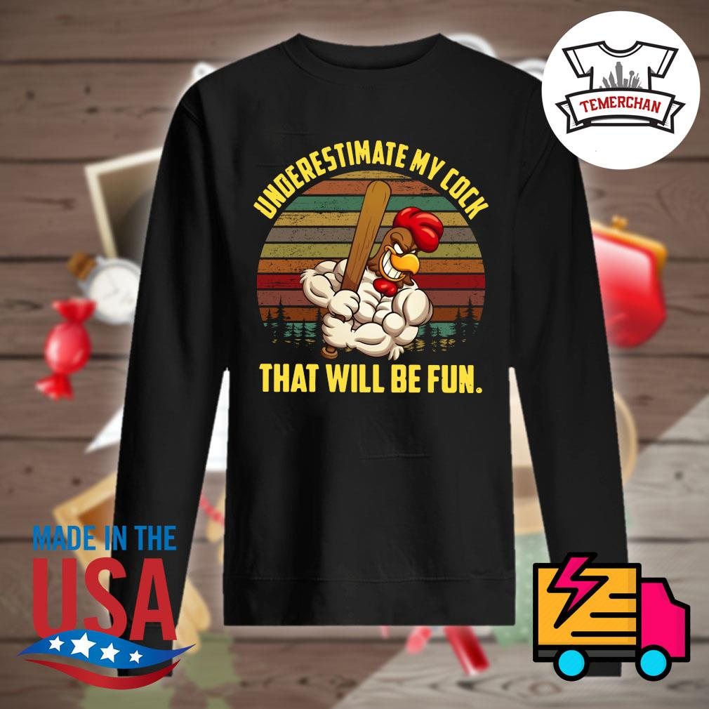 Underestimate my cock that will be fun vintage s Sweater