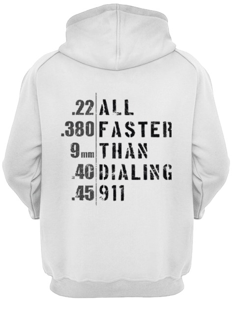22 380 9mm 40 45 all faster than dialing 911 Hoodie