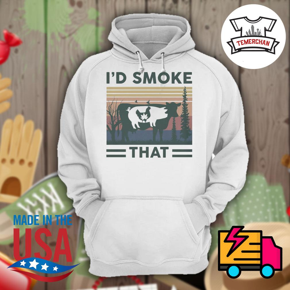 420 chicken pig cow I'd smoke that vintage s Hoodie