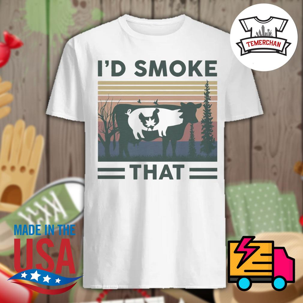 420 chicken pig cow I'd smoke that vintage shirt