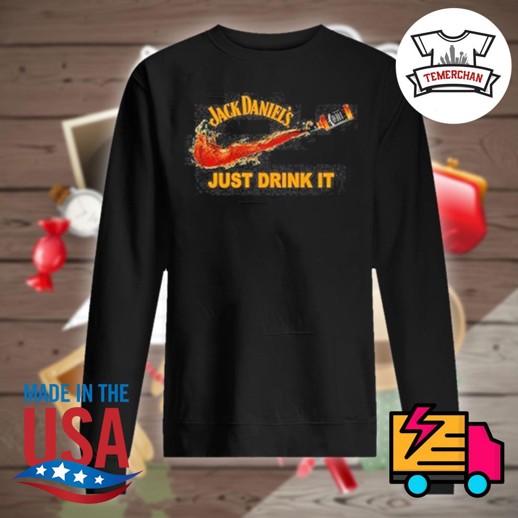 Jack Daniel's just drink it s Sweater