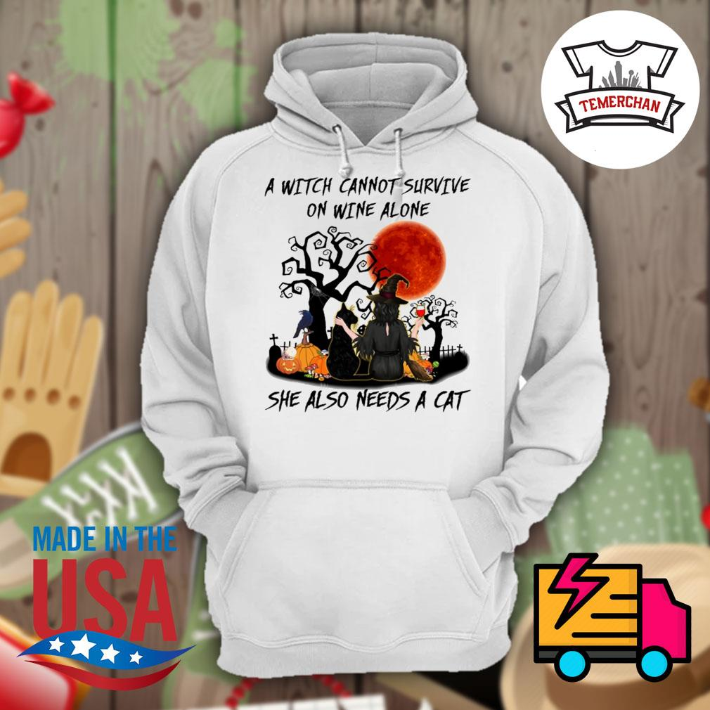 A Witch cannot survive on wine alone she also needs a cat Halloween s Hoodie