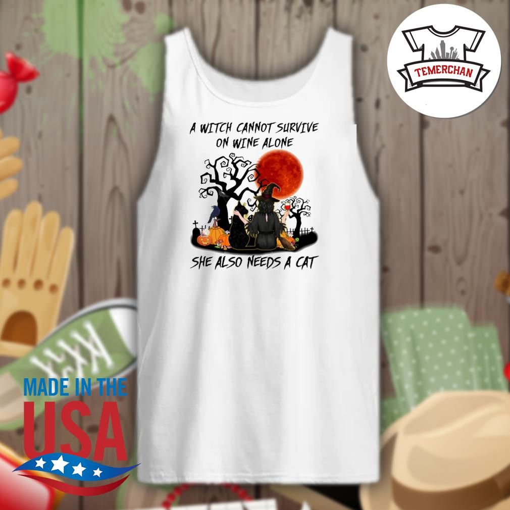 A Witch cannot survive on wine alone she also needs a cat Halloween s Tank-top