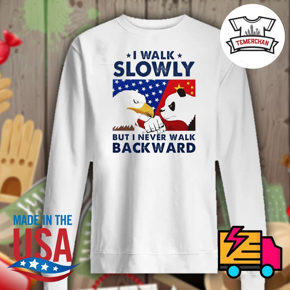 China vs US I walk slowly but I never walk backward s Sweater