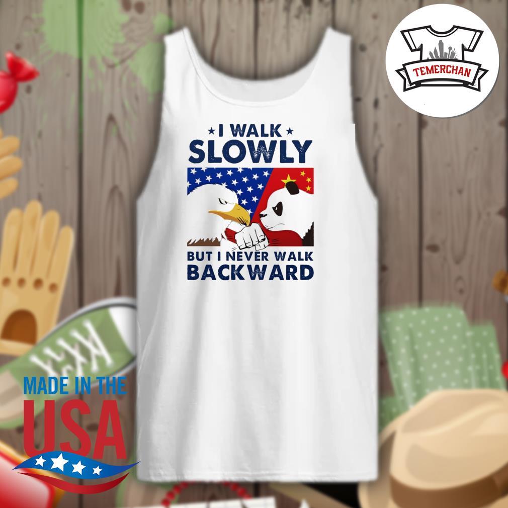 China vs US I walk slowly but I never walk backward s Tank-top