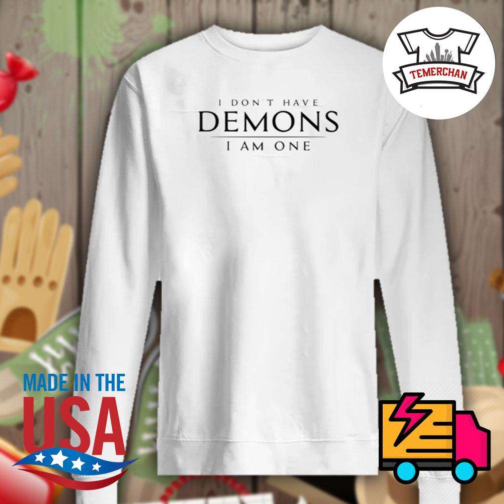 I don't have Demons I am one s Sweater