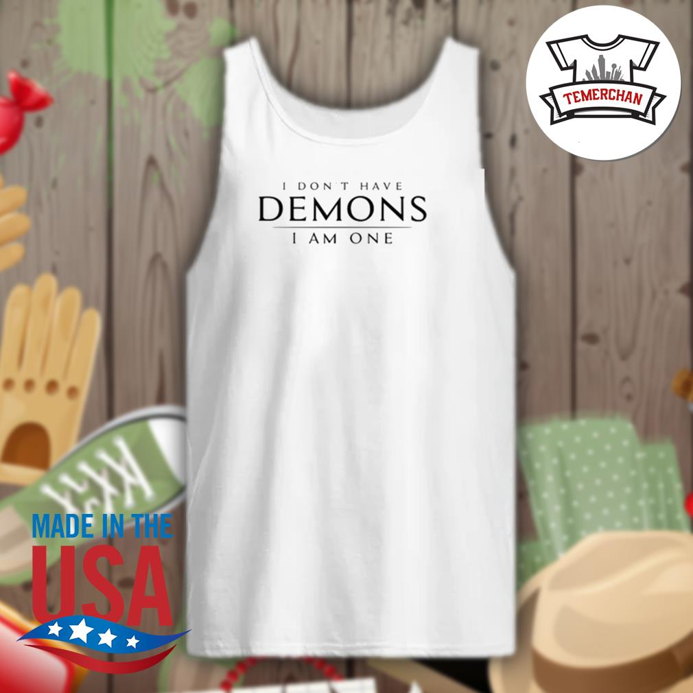 I don't have Demons I am one s Tank-top