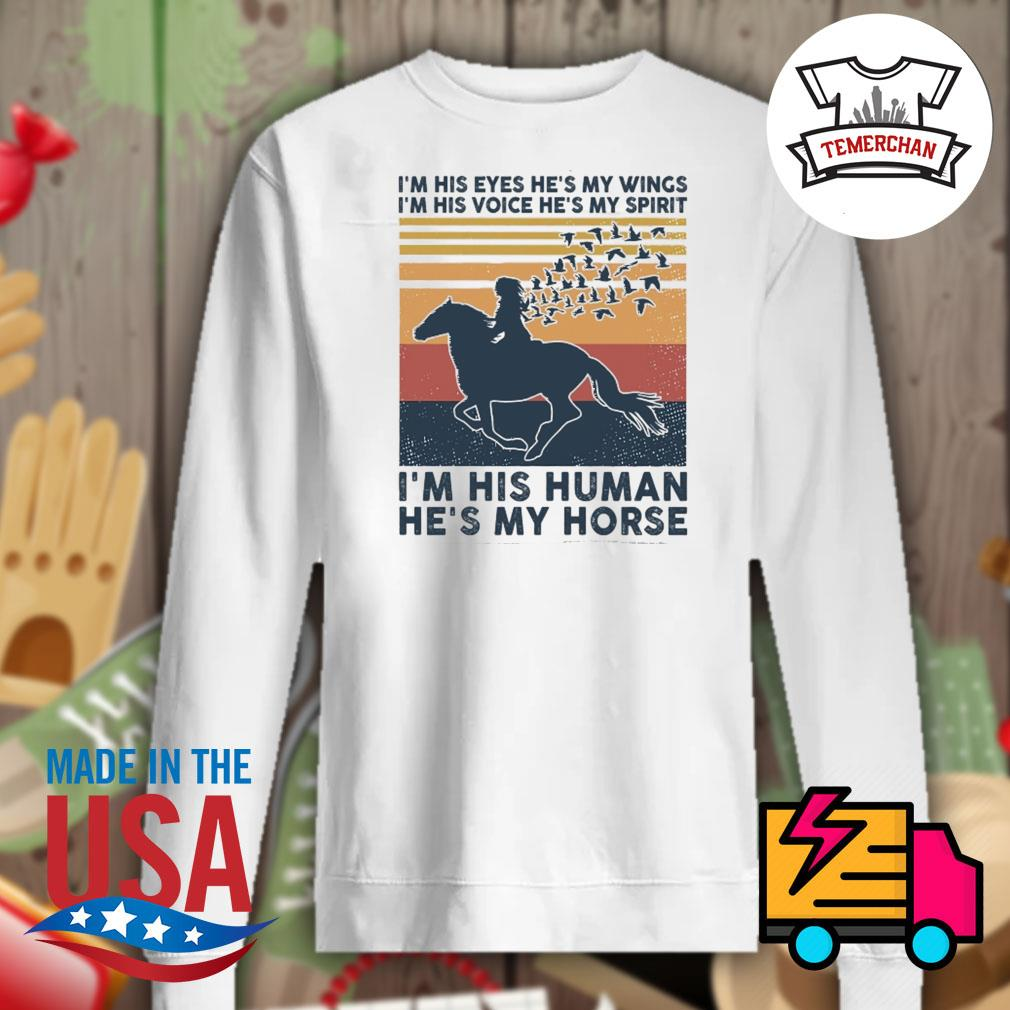 I'm his eyes he's my wings I'm his voice he's my spirit I'm his human he's my horse vintage s Sweater