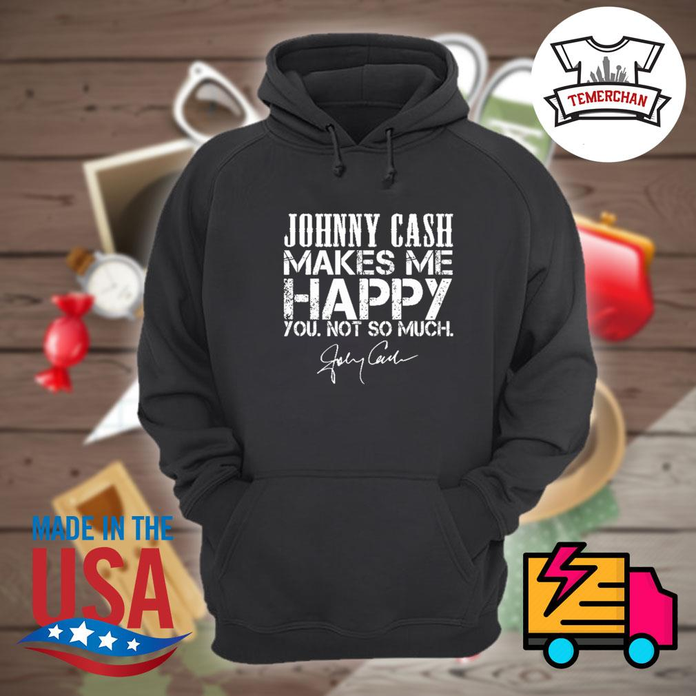 Johnny Cash makes me happy you not so much signature s Hoodie