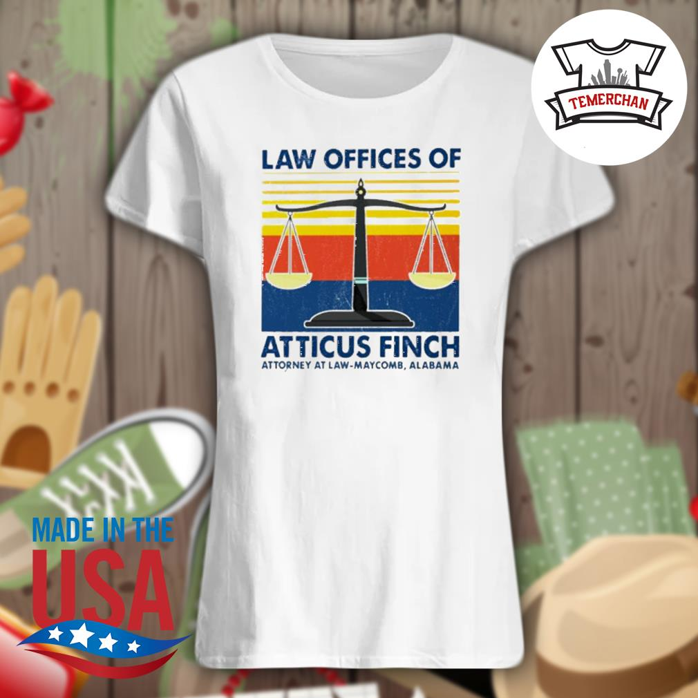 Law offices of atticus finch attorney at law maycomb Alabama vintage s Ladies t-shirt