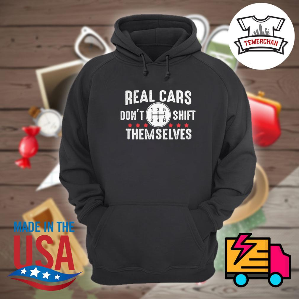 Real cars don't shift themselves s Hoodie