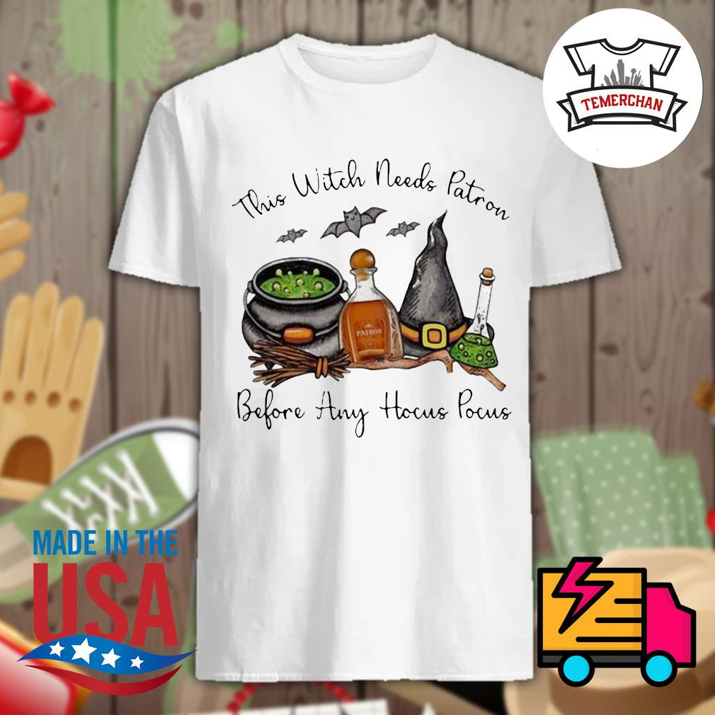 This Witch needs Patron Before any Hocus Pocus Halloween shirt