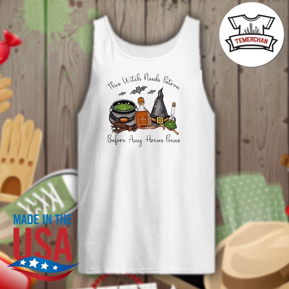 This Witch needs Patron Before any Hocus Pocus Halloween s Tank-top