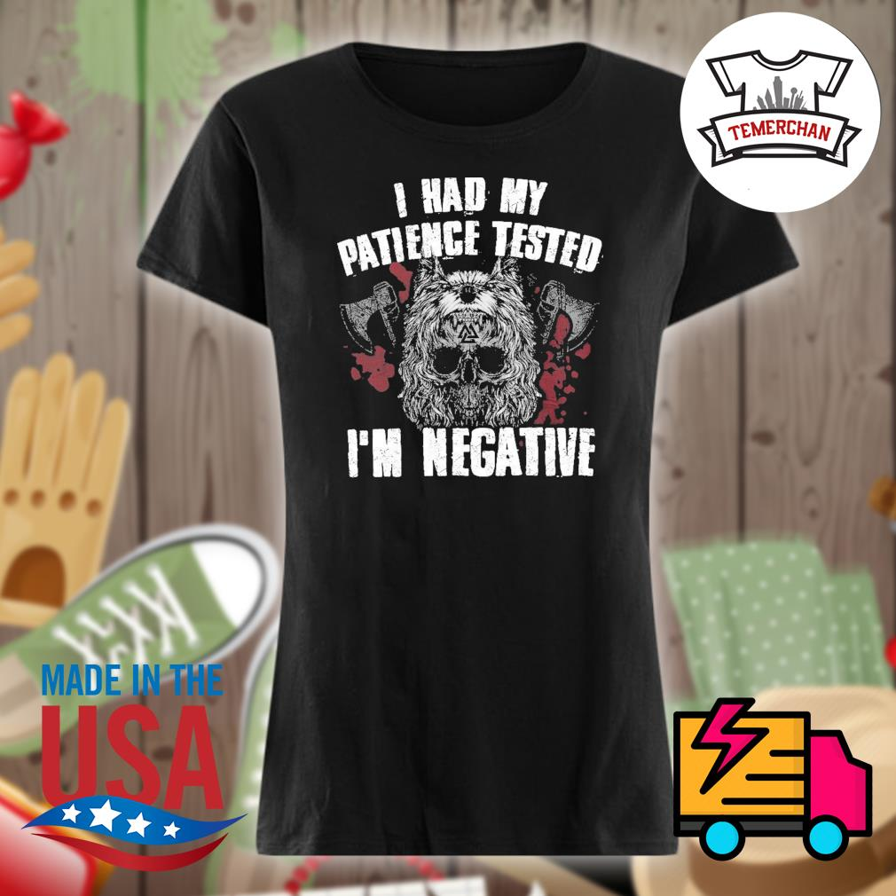 Viking norse gym I had my patience tested I'm negative s Ladies t-shirt