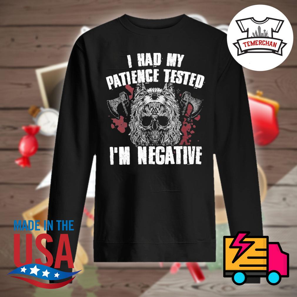 Viking norse gym I had my patience tested I'm negative s Sweater