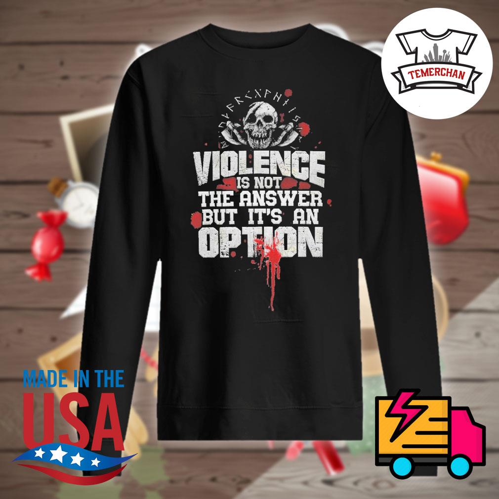 Viking Norse Gym Violence is not the answer but it's an option s Sweater