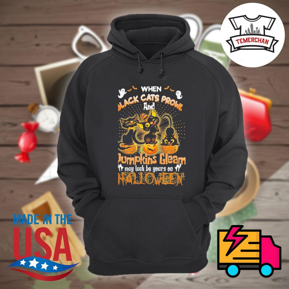When black cats prowl and pumpkins gleam may luck be yours on Halloween s Hoodie