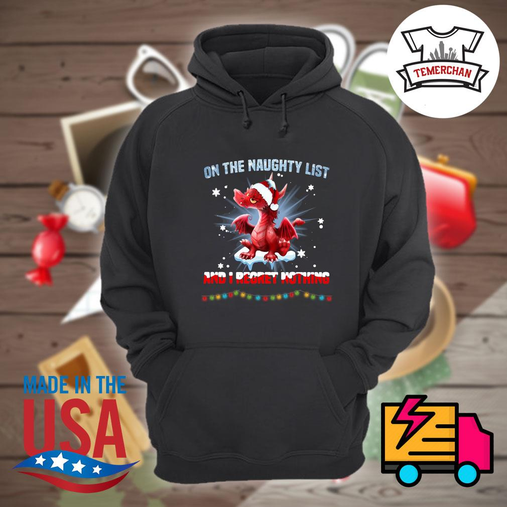 Dragon on the naughty list and I regret nothing Christmas s Hoodie