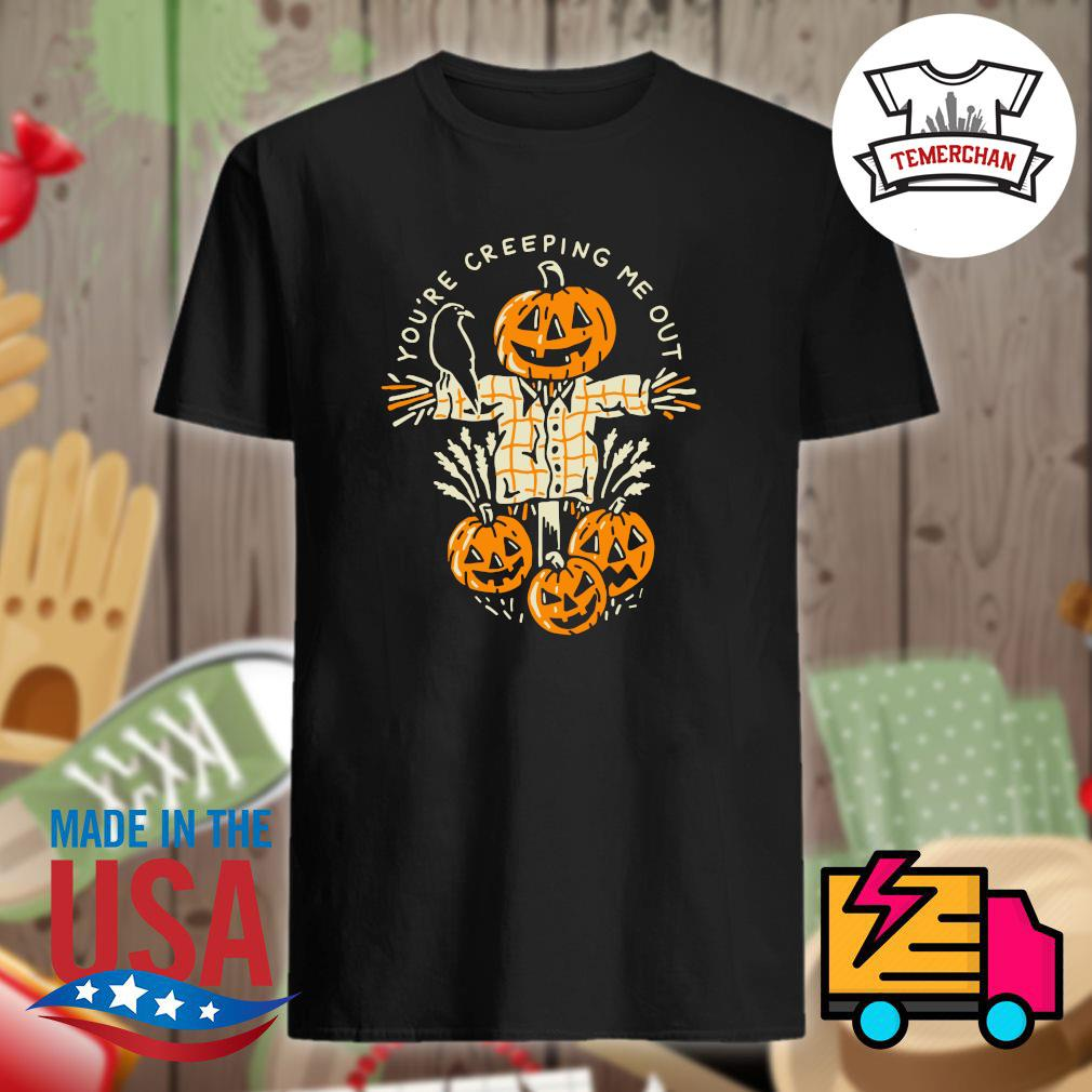 Pumpkin you're creeping me out Halloween shirt